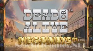 Dead or Alive Megaways – Slot Game From Netent